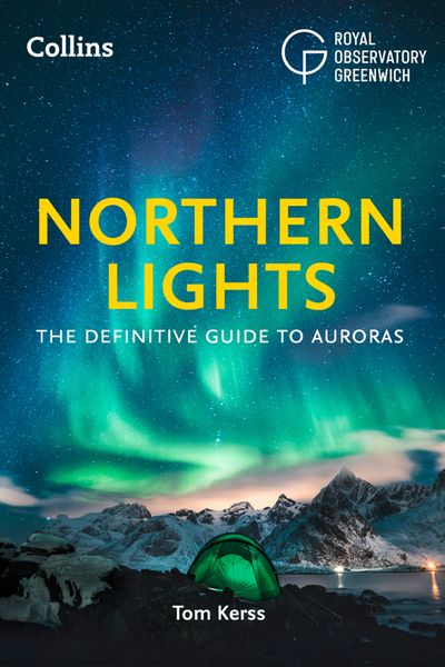 The Northern Lights: The definitive guide to auroras