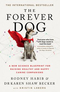the-forever-dog-a-new-science-blueprint-for-raising-healthy-and-happy-canine-companions