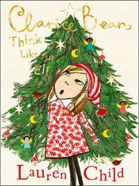 clarice-bean-think-like-an-elf