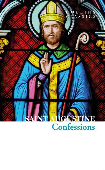 Collins Classics - The Confessions of Saint Augustine