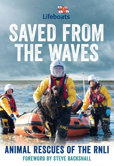 Saved from the Waves: Animal Rescues of the RNLI