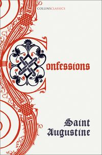 the-confessions-of-saint-augustine-collins-classics
