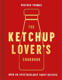 the-ketchup-lovers-cookbook