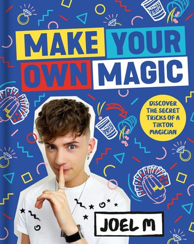 Make Your Own Magic: Secrets, Stories and Tricks from My World