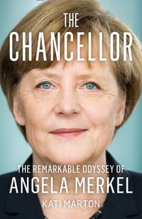 the-chancellor-the-remarkable-odyssey-of-angela-merkel