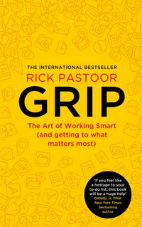 grip-the-art-of-working-smart-and-getting-to-what-matters-most