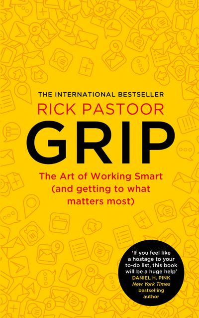 Grip: The art of working smart (and getting to what matters most)