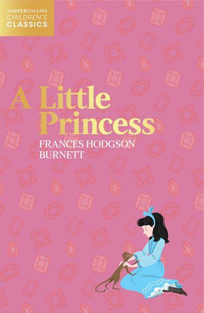 A Little Princess (HarperCollins Children's Classics)