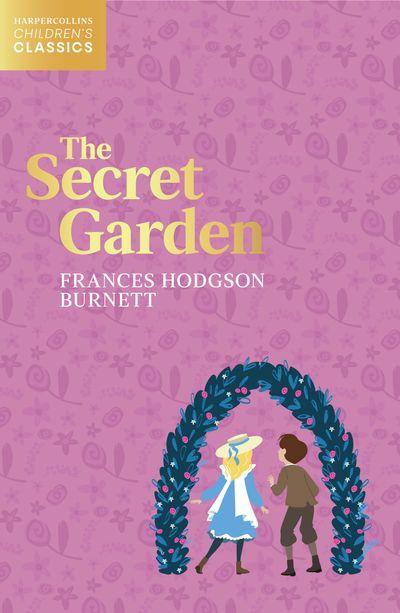 HarperCollins Children's Classics - The Secret Garden
