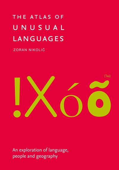 The Atlas of Unusual Languages: An exploration of language, people and geography
