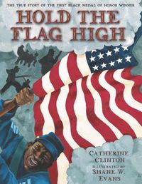 hold-the-flag-high-the-true-story-of-the-first-black-medal-of-honor-winner