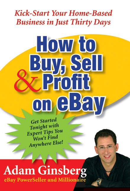 How To Buy Sell And Profit On Ebay Kick Start Your Million Dollar Business In Less Than 30 Days Harpercollins Australia