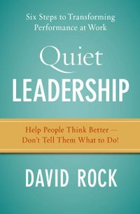 quiet-leadership-six-steps-to-transforming-performance-at-work