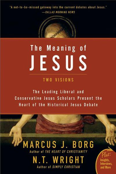The Meaning of Jesus: Two Visions