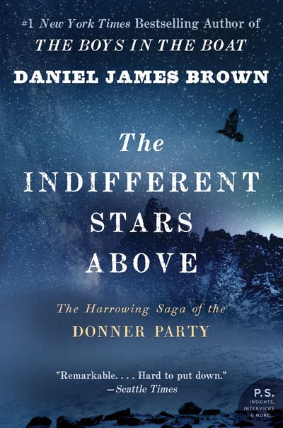 Indifferent Stars Above: The Harrowing Saga of a Donner Party Bride