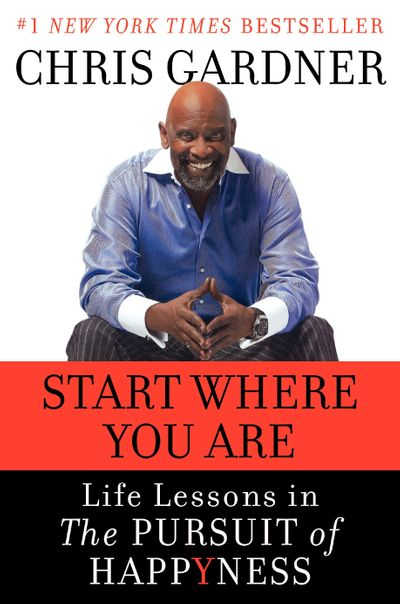 Start Where You Are: Life Lessons in the Pursuit of Happyness