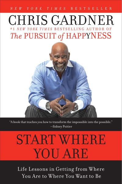 Start Where You Are: Life Lessons in Getting from Where You Are to WhereYou Want to Be