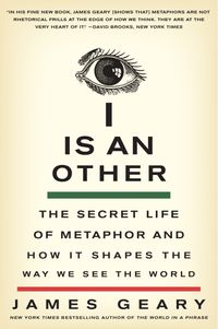 i-is-an-other-the-secret-life-of-metaphor-and-how-it-shapes-the-way-we-see-the-world
