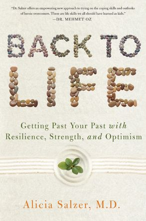 Cover image - Back to Life: Getting Past Your Past with Resilience, Strength, and Optimism