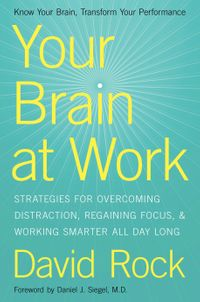 your-brain-at-work-strategies-for-overcoming-distraction-regaining-focus-and-working-smarter-all-day-long
