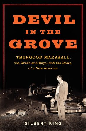 Cover image - Devil in the Grove: Thurgood Marshall, the Groveland Boys, and the Dawn of a New America
