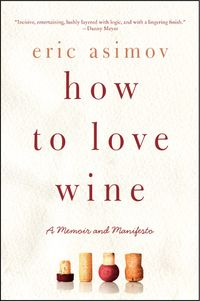 how-to-love-wine-a-memoir-and-manifesto