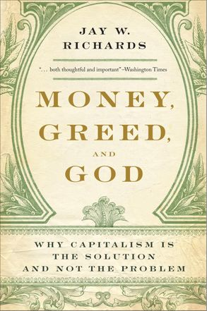 Cover image - Money, Greed, and God: Why Capitalism Is the Solution and Not the Problem