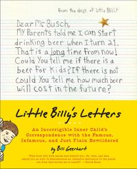 little-billys-letters-an-incorrigible-inner-childs-correspondence-with-the-famous-infamous-and-just-plain-bewildered
