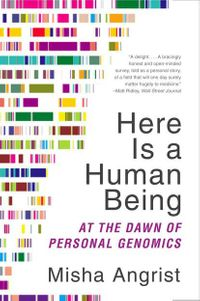 here-is-a-human-being-at-the-dawn-of-personal-genomics