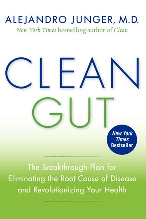 Cover image - Clean Gut: The Breakthrough Plan For Eliminating the Root Cause of Disease and Revolutionizing Your Health