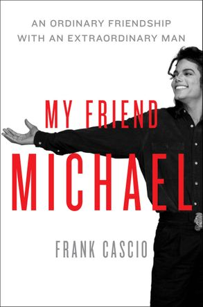 Cover image - My Friend Michael: An Ordinary Friendship with an Extraordinary Man Extraordinary Man