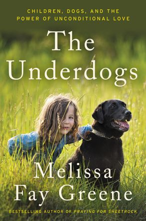 Cover image - The Underdogs: Children, Dogs, and the Power of Unconditional Love