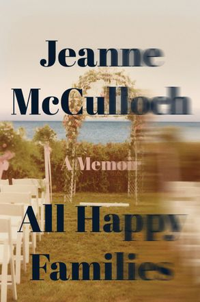 Cover image - All Happy Families: A Memoir