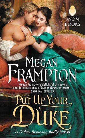 Put Up Your Duke: A Dukes Behaving Badly Novel