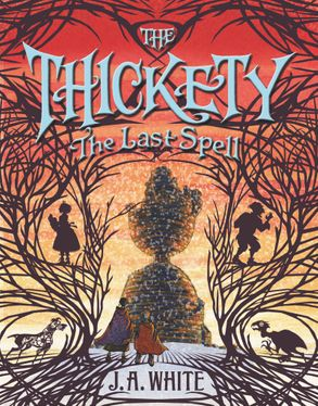 Cover image - The Thickety #4: The Last Spell