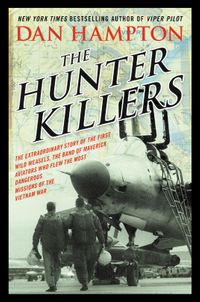 the-hunter-killers-the-extraordinary-story-of-the-first-wild-weasels-the-band-of-maverick-aviators-who-flew-the-most-dangerous-missions-lp