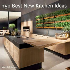 150 Best New Kitchen Ideas Harpercollins Australia
