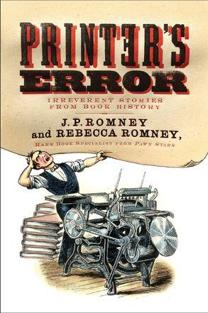 Cover image - Printer's Error: An Irreverent History of Books