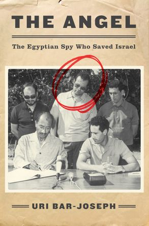 Cover image - The Angel: The Egyptian Spy Who Saved Israel