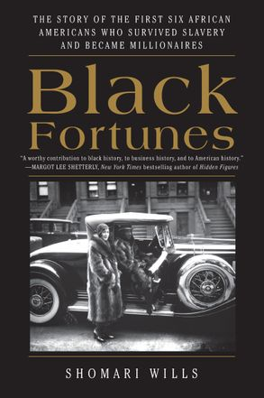 Cover image - Black Fortunes: The Story of the First Six African Americans Who Survived Slavery and Became Millionaires