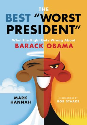 Cover image - The Best Worst President: What The Right Gets Wrong About Barack Obama