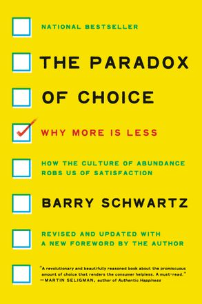 Cover image - The Paradox Of Choice: Why More Is Less, Revised Edition
