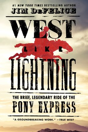 Cover image - West Like Lightning: The Brief, Legendary Ride of the Pony Express