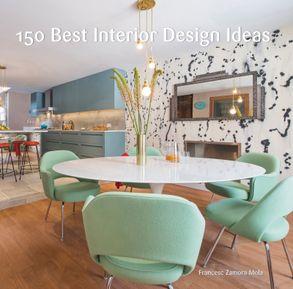 150 Best Interior Design Ideas : HarperCollins Australia