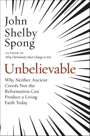Cover image - Unbelievable: Why Neither Ancient Creeds Nor the Reformation Can Producea Living Faith Today