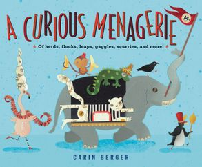 Cover image - A Curious Menagerie: Of Herds, Flocks, Leaps, Gaggles, Scurries, and More!