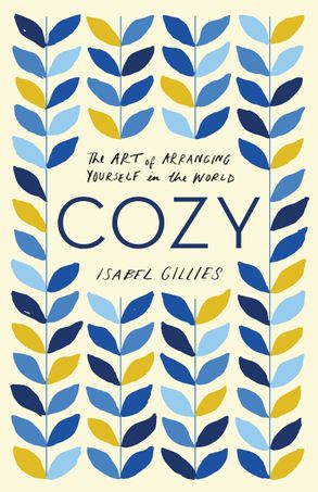 Cover image - Cozy: The Art of Arranging Yourself in the World