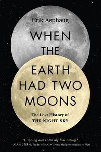 when-the-earth-had-two-moons-the-lost-history-of-the-night-sky