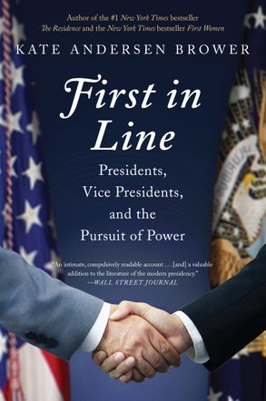 Cover image - First in Line: Presidents, Vice Presidents, and the Pursuit of Power