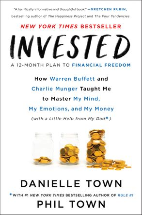 Cover image - Invested: How Warren Buffett and Charlie Munger Taught Me to Master My Mind, My Emotions, and My Money (with a Little Help from My Dad)